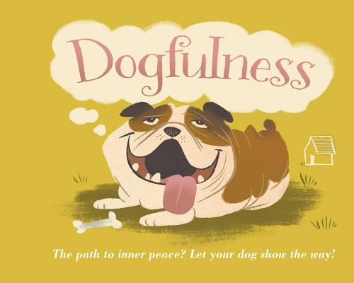 Dogfulness: The Path to Inner Peace Cover Image