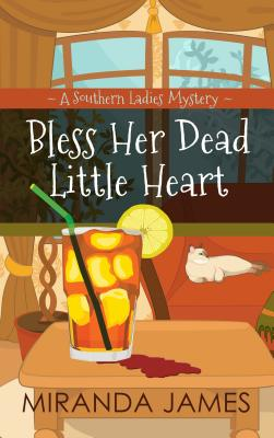 Bless Her Dead Little Heart: A Southern Ladies Mystery Cover Image