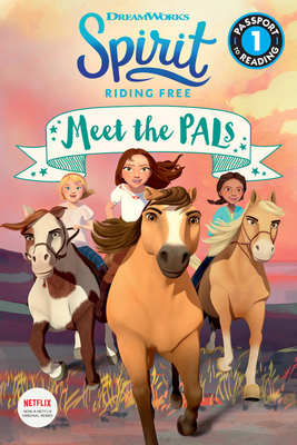 Spirit Riding Free: Meet the PALs (Passport to Reading Level 1) Cover Image