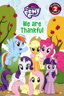 My Little Pony: We Are Thankful (Passport to Reading Level 2) Cover Image