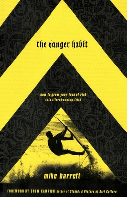 The Danger Habit: How to Grow Your Love of Risk Into Life-Changing Faith Cover Image