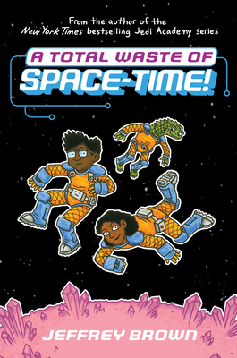 Cover for A Total Waste of Space-Time!