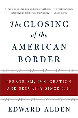 The Closing of the American Border: Terrorism, Immigration, and Security Since 9/11 Cover Image