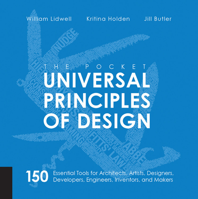 The Pocket Universal Principles of Design: 150 Essential Tools for Architects, Artists, Designers, Developers, Engineers, Inventors, and Makers Cover Image