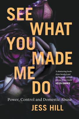 See What You Made Me Do: Power, Control and Domestic Violence Cover Image