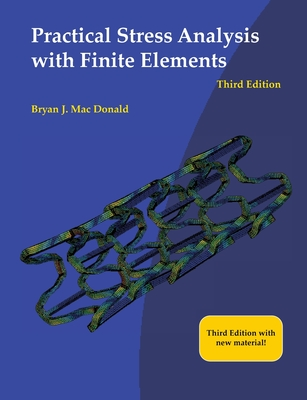 Practical Stress Analysis with Finite Elements (3rd Edition) Cover Image