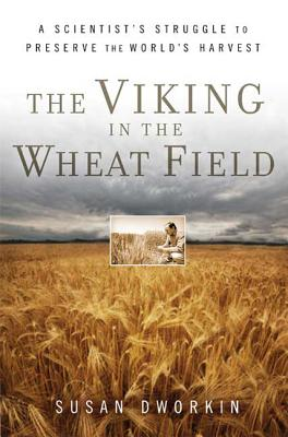 The Viking in the Wheat Field: A Scientist's Struggle to Preserve the World's Harvest Cover Image