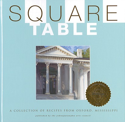 Square Table: A Collection of Recipes from Oxford, Mississippi Cover Image