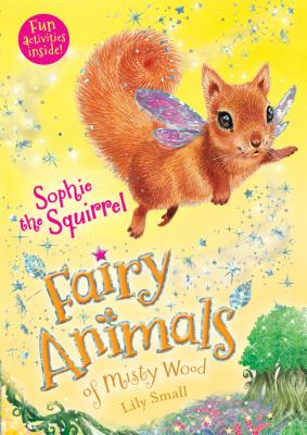 Sophie the Squirrel: Fairy Animals of Misty Wood Cover Image