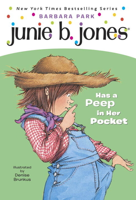 Junie B. Jones #15: Junie B. Jones Has a Peep in Her Pocket Cover Image