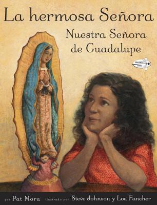 La Hermosa Senora: Nuestra Senora de Guadalupe = The Beautiful Lady Cover Image