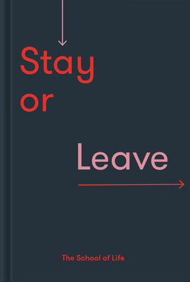 Stay or Leave: How to Remain In, or End, Your Relationship Cover Image