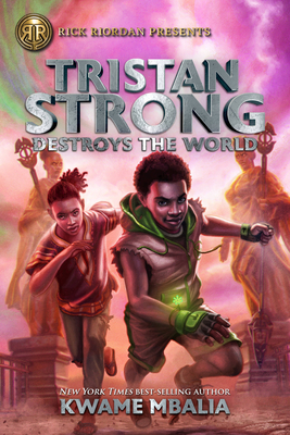 Tristan Strong Destroys the World (A Tristan Strong Novel, Book 2) Cover Image