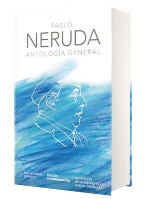 Antología general Neruda / General Anthology (EDICIÓN CONMEMORATIVA DE LA RAE Y LA ASALE)
