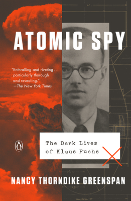 Atomic Spy: The Dark Lives of Klaus Fuchs Cover Image
