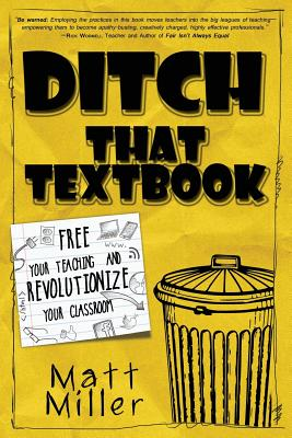 Ditch That Textbook: Free Your Teaching and Revolutionize Your Classroom Cover Image