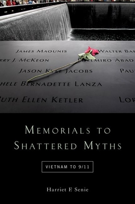 Memorials to Shattered Myths: Vietnam to 9/11 Cover Image