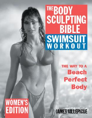 The Body Sculpting Bible Swimsuit Workout: Women's Edition Cover Image