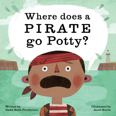 Where Does a Pirate Go Potty? Cover Image