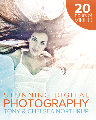Tony Northrup's DSLR Book: How to Create Stunning Digital Photography Cover Image