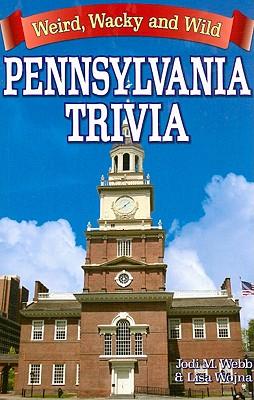 Pennsylvania Trivia: Weird, Wacky and Wild Cover Image