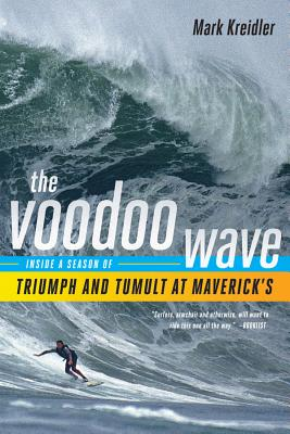 The Voodoo Wave: Inside a Season of Triumph and Tumult at Maverick's Cover Image