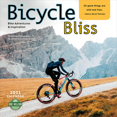 Bicycle Bliss 2021 Wall Calendar: Bike Adventures and Inspiration Cover Image