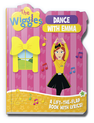 The Wiggles: Dance with Emma: A Lift-the-Flap Book with Lyrics! Cover Image