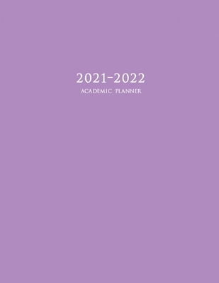 2021-2022 Academic Planner: Large Weekly and Monthly Planner with Inspirational Quotes and Purple Cover (July 2021 - June 2022) Cover Image
