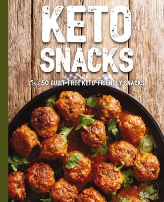 Keto Snacks: Over 50 Guilt-Free Keto-Friendly Snacks  Cover Image
