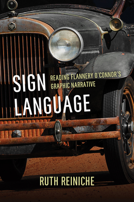 Sign Language: Reading Flannery O'Connor's Graphic Narrative Cover Image