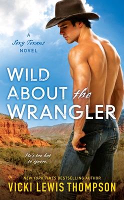 Wild About the Wrangler (A Sexy Texans Novel #2) Cover Image
