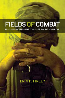 Fields of Combat: Understanding Ptsd Among Veterans of Iraq and Afghanistan (Culture and Politics of Health Care Work) Cover Image