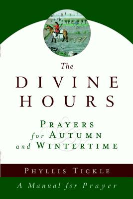 The Divine Hours: Prayers for Autumn and Wintertime Cover Image