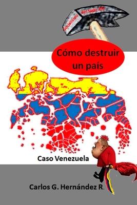 Cómo Destruir Un País: Caso Venezuela Cover Image