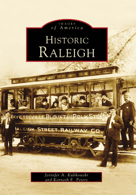 Historic Raleigh (Images of America) Cover Image