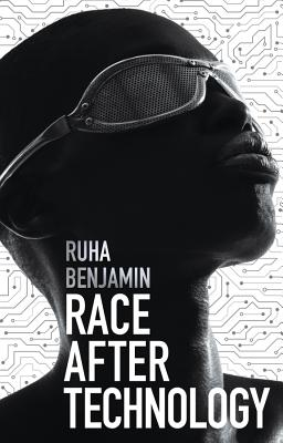 Race After Technology: Abolitionist Tools for the New Jim Code Cover Image