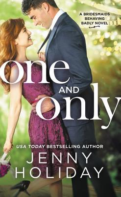 One and Only (Bridesmaids Behaving Badly #1) Cover Image