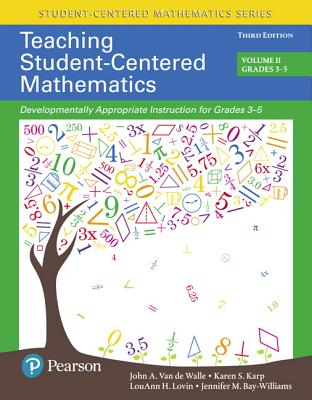 Teaching Student-Centered Mathematics: Developmentally Appropriate Instruction for Grades 3-5 (Volume II), Enhanced Pearson Etext -- Access Card Cover Image
