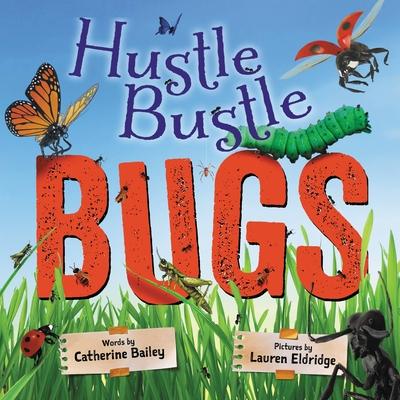 Cover for Hustle Bustle Bugs