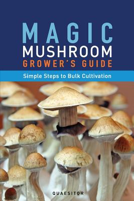 Magic Mushroom Grower's Guide Simple Steps to Bulk Cultivation Cover Image