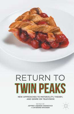 Return to Twin Peaks: New Approaches to Materiality, Theory, and Genre on Television Cover Image