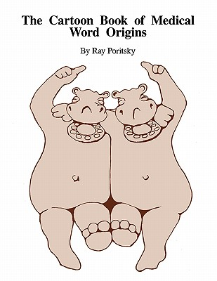 The Cartoon Book of Medical Word Origins Cover Image