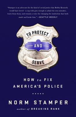 To Protect and Serve: How to Fix America's Police Cover Image