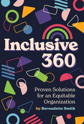 Inclusive 360: Proven Solutions for an Equitable Organization Cover Image