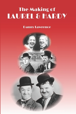 The Making of Laurel and Hardy Cover Image