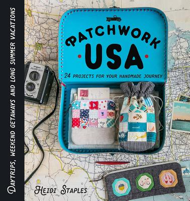 Patchwork USA: 24 Projects for Your Handmade Journey Cover Image
