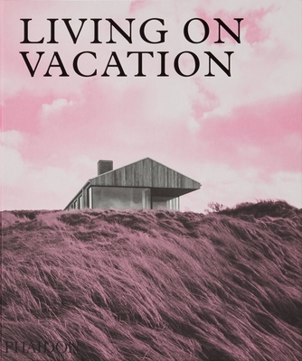 Living On Vacation: Contemporary Houses for Tranquil Living Cover Image