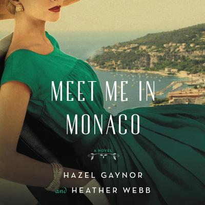 Meet Me in Monaco Lib/E: A Novel of Grace Kelly's Royal Wedding Cover Image