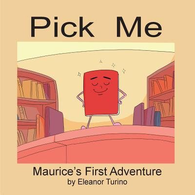 Pick Me: Maurice's First Adventure Cover Image